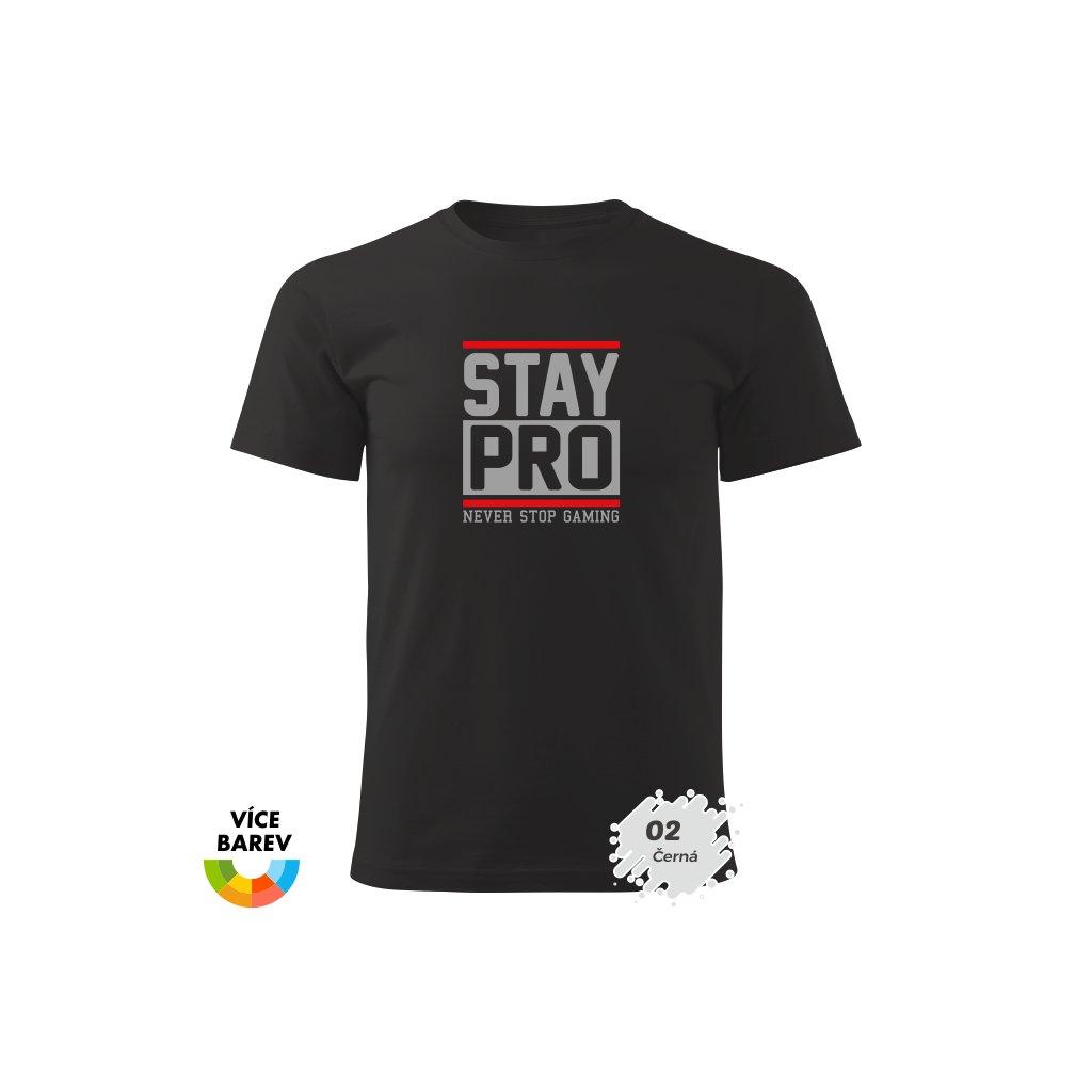 Pánské tričko - Stay Pro - s potiskem - dárkové - černá