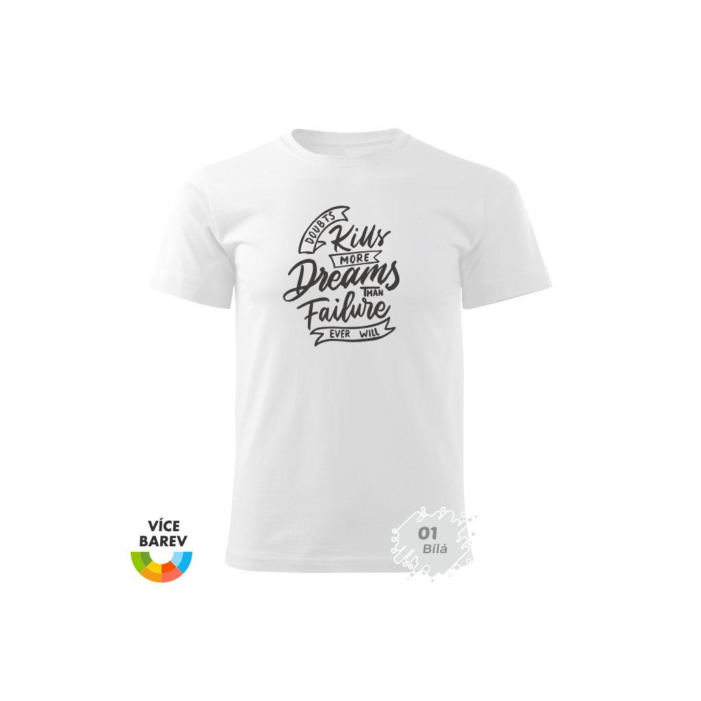 Pánské tričko - nezabíjej sny - s potiskem - dárkové - bílá