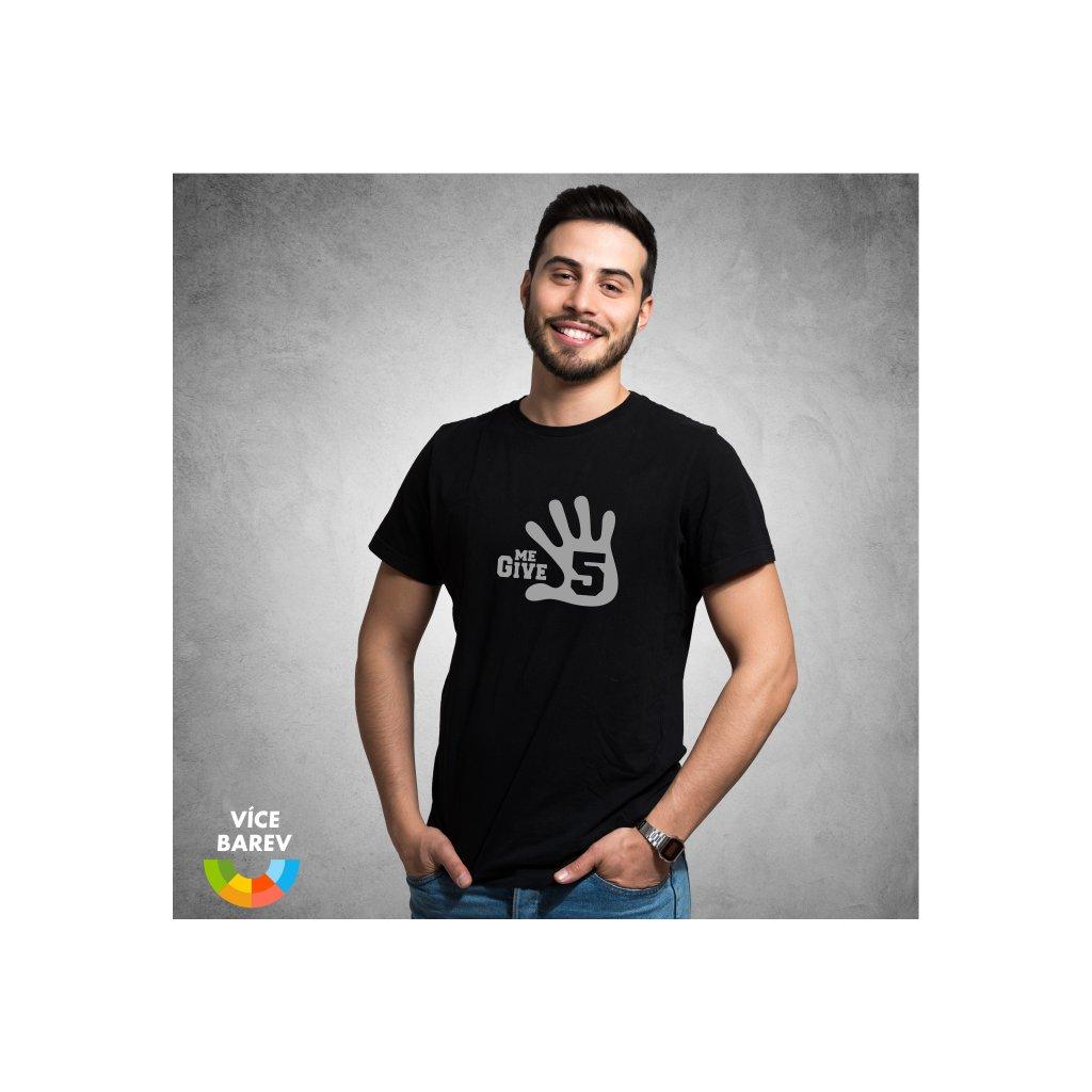 Pánské tričko - Dej mi pět - s potiskem - dárkové - černá