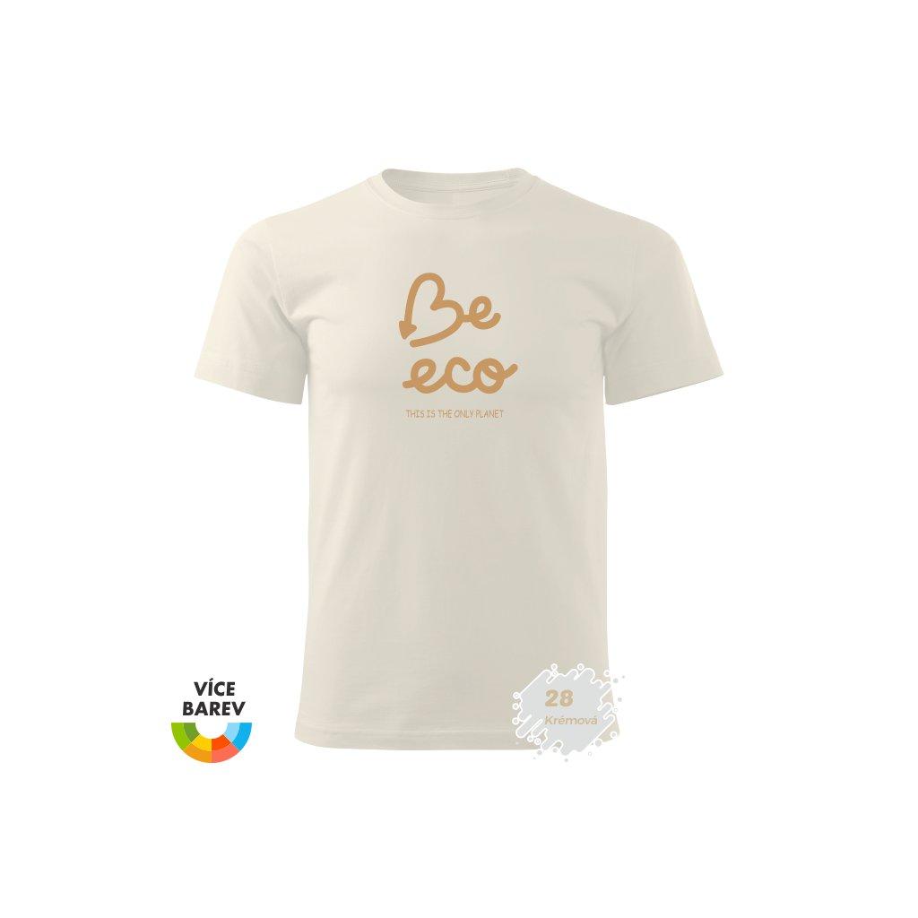 Pánské tričko - Be Eco - s potiskem - dárkové - bílá