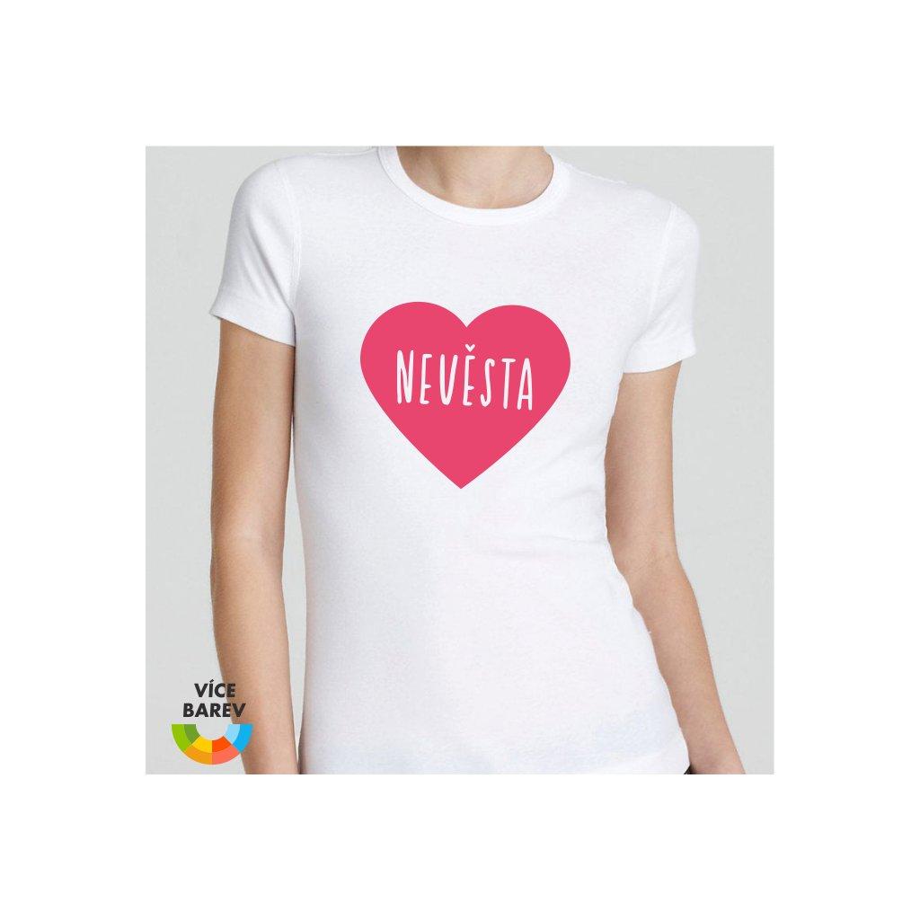 Dámské tričko s potiskem - Nevěsta - svatba - rozlučka - velké srdce - bílá - Trikoto