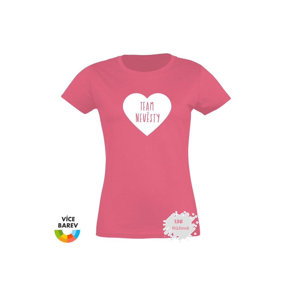 Dámské tričko s potiskem - Tým Nevěsty - svatba - rozlučka - velké Srdce - růžová - Trikoto
