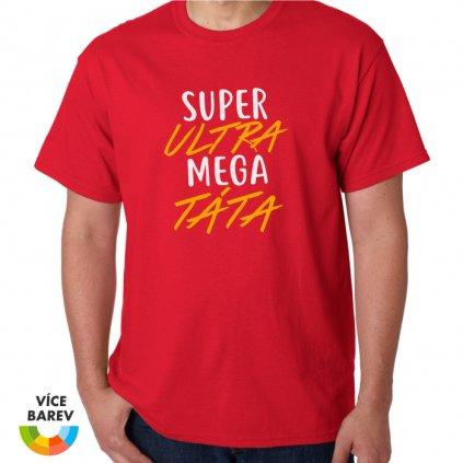 Pánské tričko - Super ultra mega táta - s potiskem - dárkové - červená