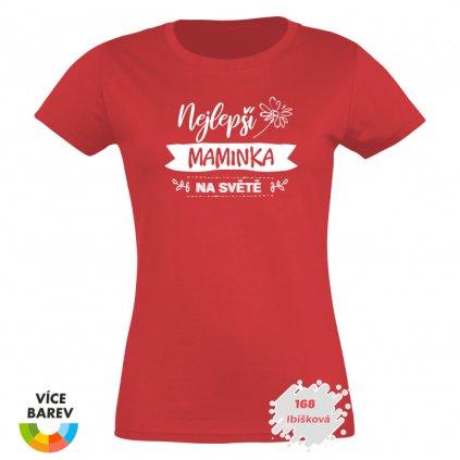 Dámské tričko s potiskem - Nejlepší maminka na světě - ibišková - dárkové - Trikoto