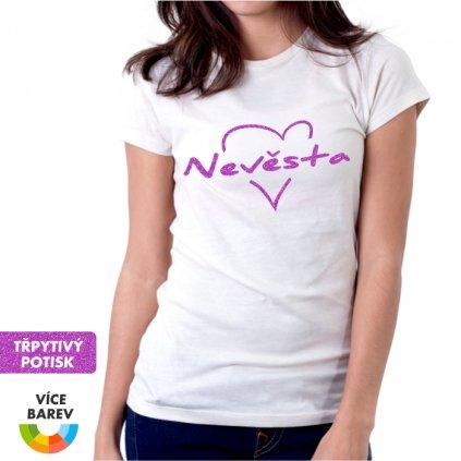 Dámské tričko s potiskem - Nevěsta - svatba - rozlučka - bílá - Trikoto