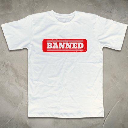 Pánské tričko - Banned