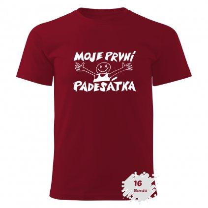 Zakázkové tričko pánské - MOJE PRVNÍ PADESÁTKA - Barva: Bordó Potisk: Bílý