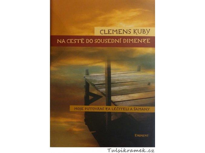 CLEMENS KUBY: NA CESTĚ DO SOUSEDNÍ DIMENZE
