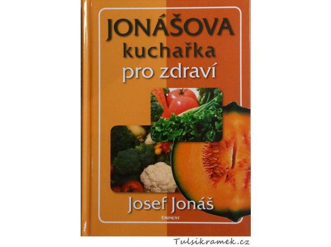 JOSEF JONÁŠ: JONÁŠOVÁ KUCHAŘKA PRO ZDRAVÍ