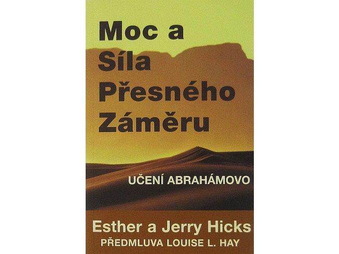 E.a J.HICKS: MOC A SÍLA PŘESNÉHO ZÁMĚRU