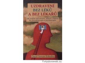 D.SERVAN - SCHREIBER: UZDRAVENÍ BEZ LÉKŮ A BEZ LÉKAŘŮ