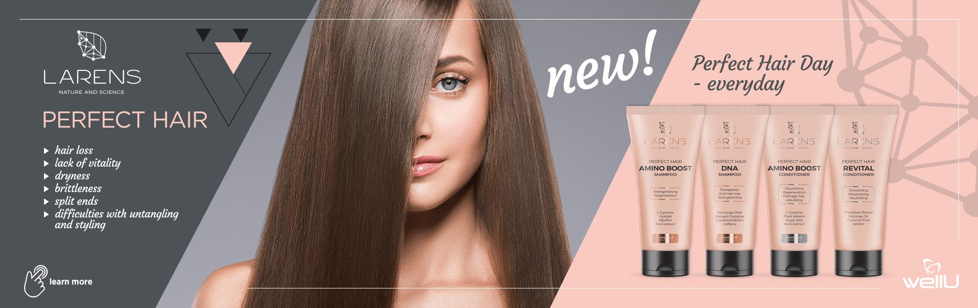 Zdravé, pevné a vyživené vlasy to je nová řada v péči o vlasy. Larens Perfect Hair.