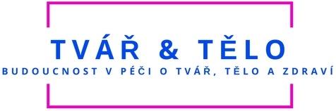 TVÁŘ & TĚLO