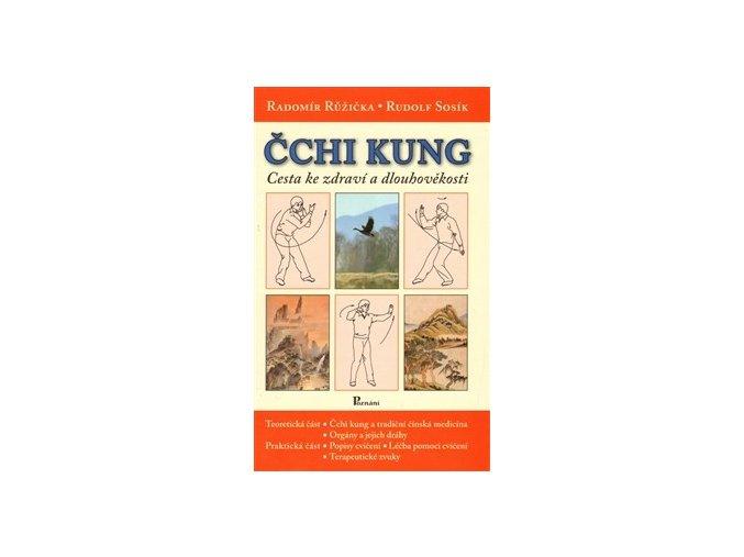 Čchi Kung cesta ke zdraví a dlouhověkosti. Radomír Růžička, Rudolf Sosík