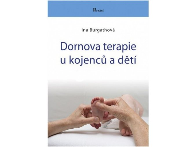 Dornova terapie u kojenců a dětí. Ina Burgathová
