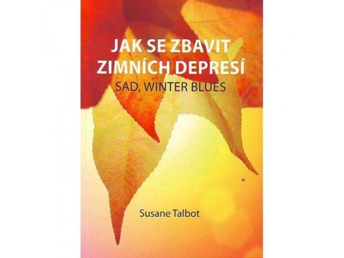 Jak se zbavit zimních depresí. Susane Talbot