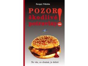Pozor! Škodlivé potraviny. Sergej Nikitin