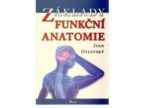 Základy funkční anatomie. Ivan Dylevský