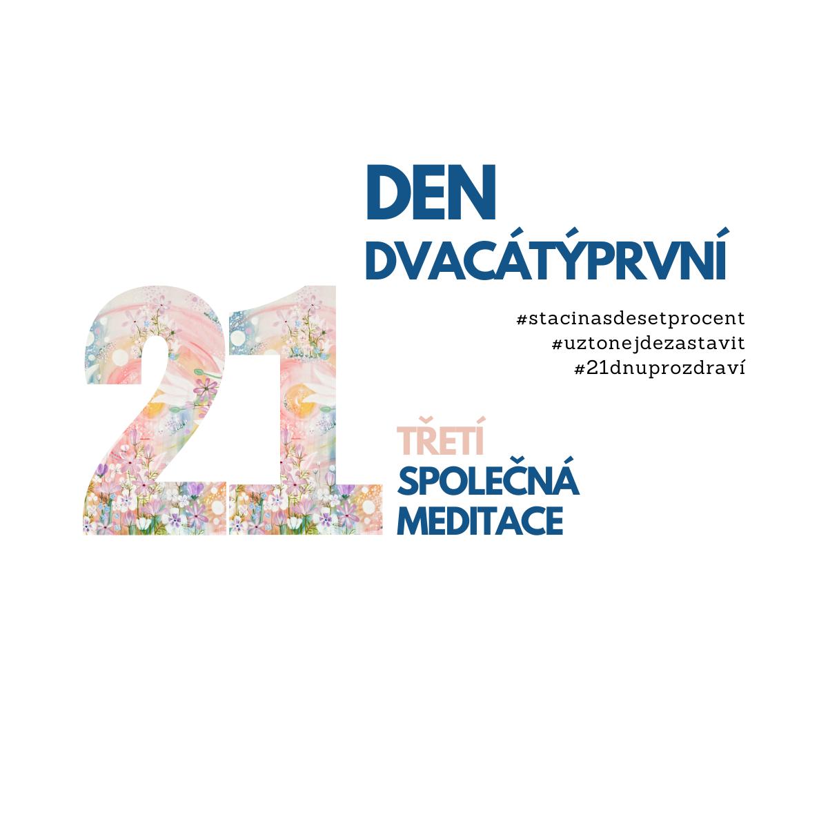 21. den: Meditace třetí