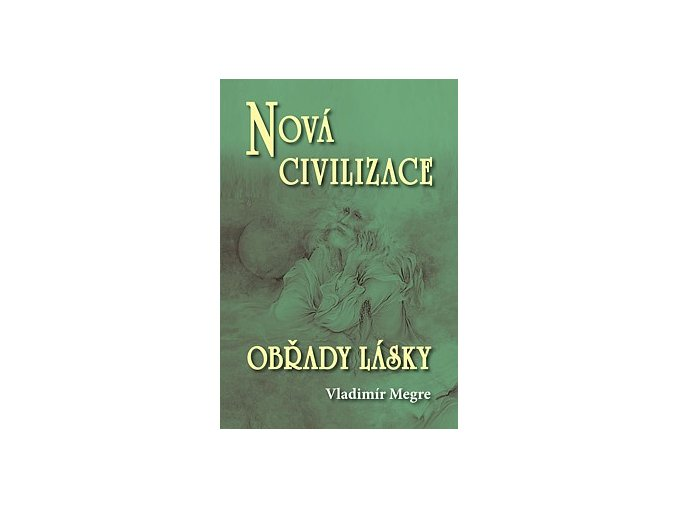 Vladimir Megre Obrady lasky Anastasia 8.2.dil tvorimesrdcem.cz