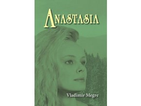 Vladimir Megre Anastasia 1.dil tvorimesrdcem.cz