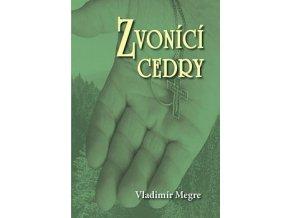Vladimir Megre Zvonici cedry Anastasia 2.dil tvorimesrdcem.cz