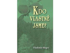 Vladimir Megre Kdo vlastne jsme Anastasia 5.dil tvorimesrdcem.cz