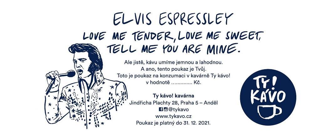 Poukaz Elvis Espressley