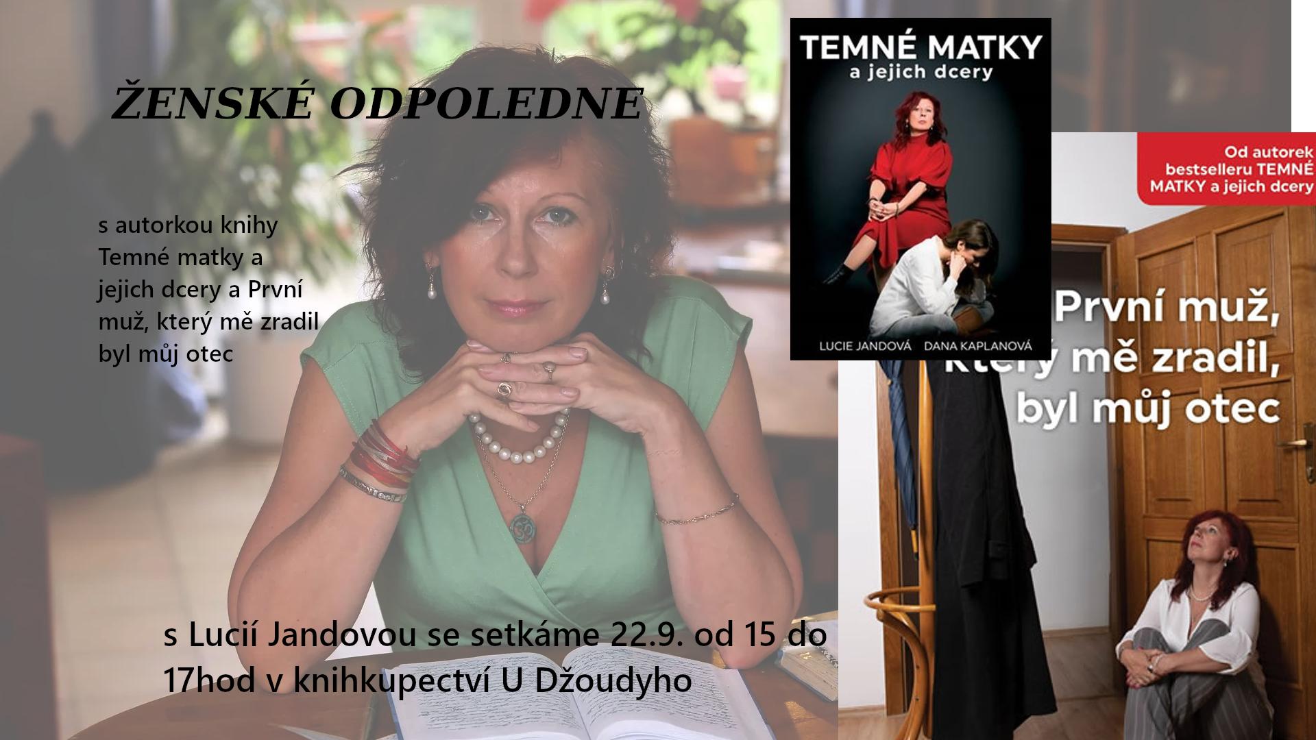 ŽENSKÉ ODPOLEDNE s Lucií Jandovou - 22.09.2020 - 15:00 - 17:00hod