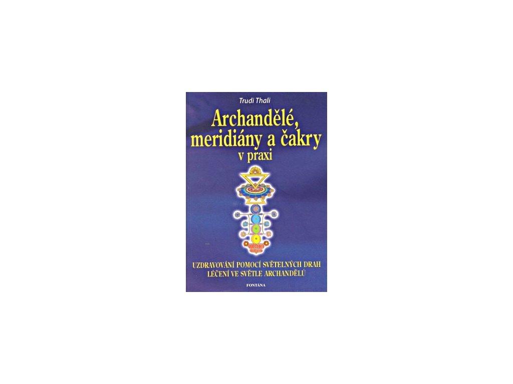 Archandělé, meridiány a čakry v praxi