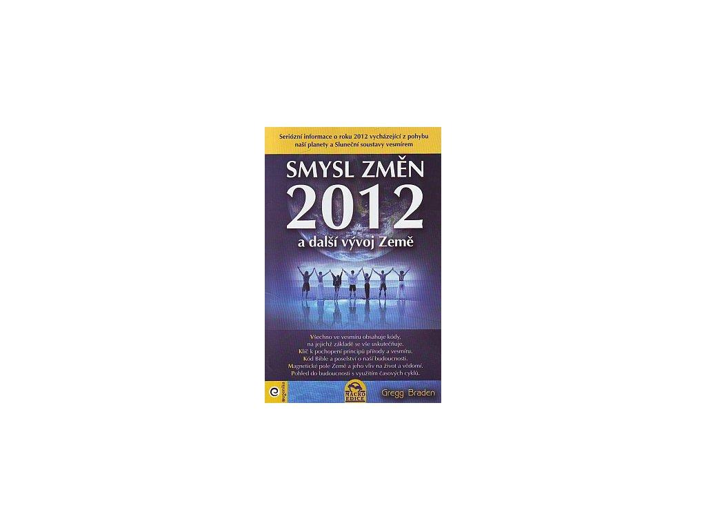 Smysl změn 2012 a další vývoj Země