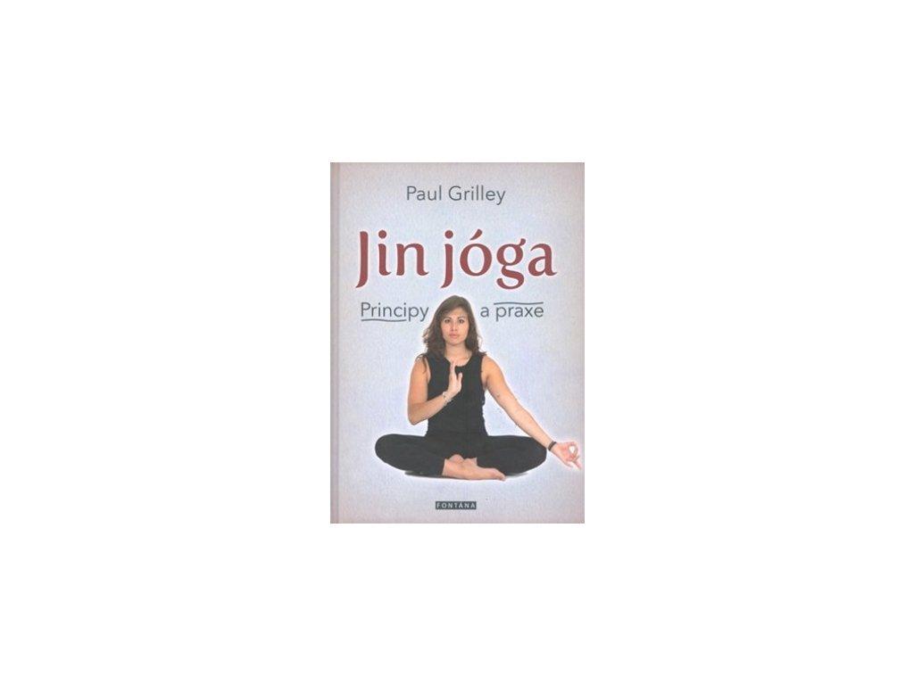 Jin jóga: Principy a praxe