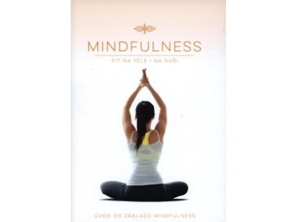 Mindfulness: Fit na těle i na duši