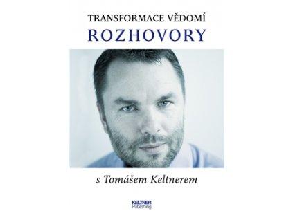 Transformace vědomí rozhovory s Tomášem Keltnerem