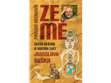 Ze mě. Cesta blázna a vnitřní svět Jaroslava Duška