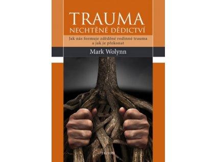 Trauma - nechtěné dědictví