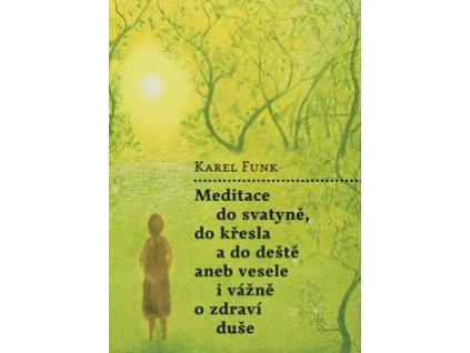 Meditace do svatyně, do křesla a do deště...