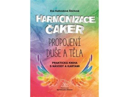 Harmonizace čaker, propojení duše a těla