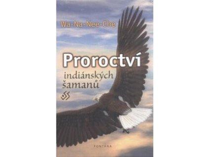 Proroctví indánských šamanů