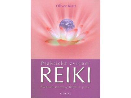 Praktická cvičení Reiki - Světové systémy Reiki v praxi