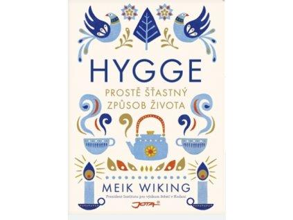 Hygge: Prostě šťastný způsob života