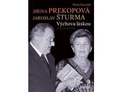 Jiřina Prekopová, Jaroslav Šturma- Výchova láskou