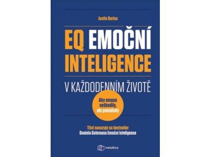 EQ: Emoční inteligence v každodenním životě