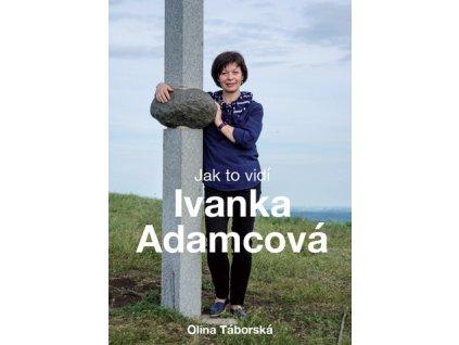 Jak to vidí Ivanka Adamcová