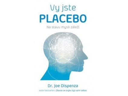 Vy jste placebo