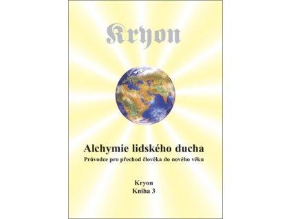 Kryon kniha 3 - Alchymie lidského ducha