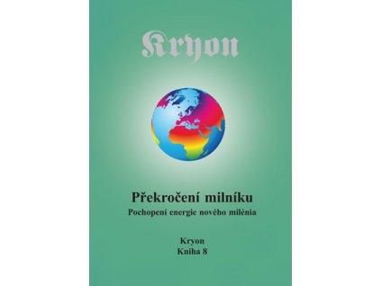 Kryon 8 Překročení milníku