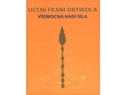 Učení Fráni Drtikola: Všemocná hadí síla