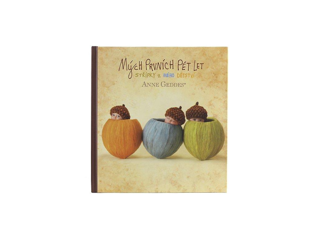 Kniha Mých Prvních Pět Let  Anne Geddes  Tři žaludy