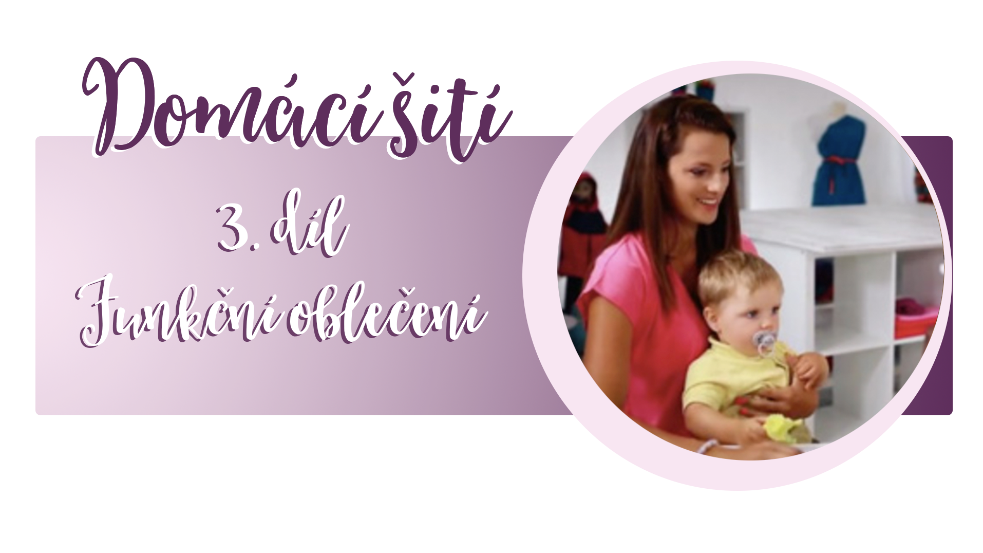 Domácí šití: 3.díl Funkční oblečení pro děti